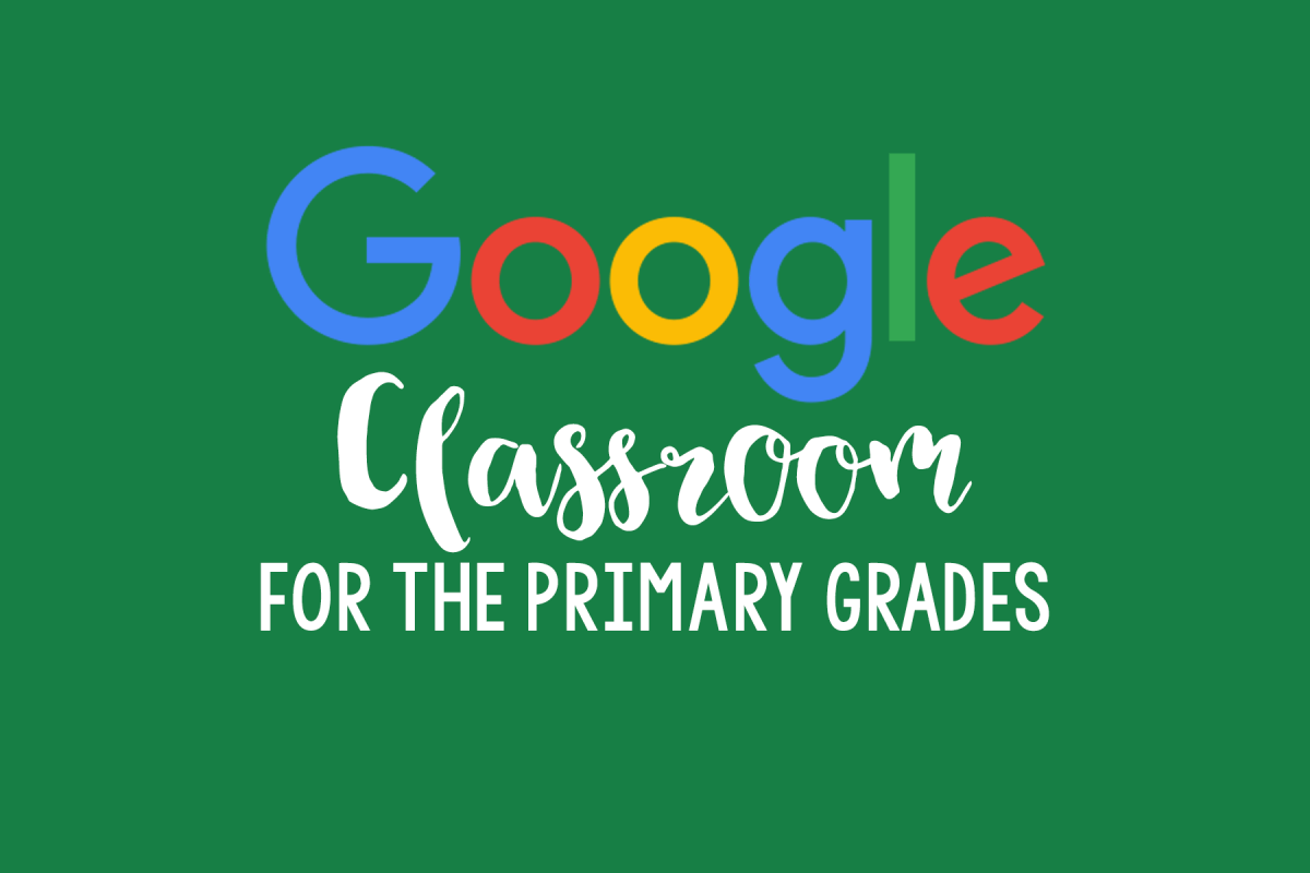 Using Google Classroom in the Primary Grades